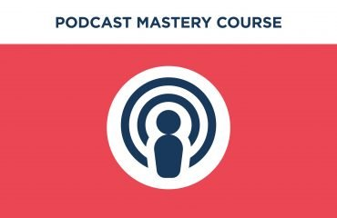 Podcast-Mastery-Course